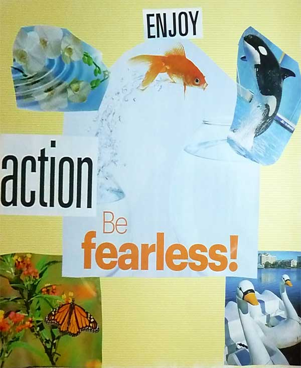 Enjoy Action, Be Fearless collage art