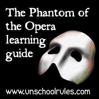 Phantom of the Opera homeschool unit study learning guide