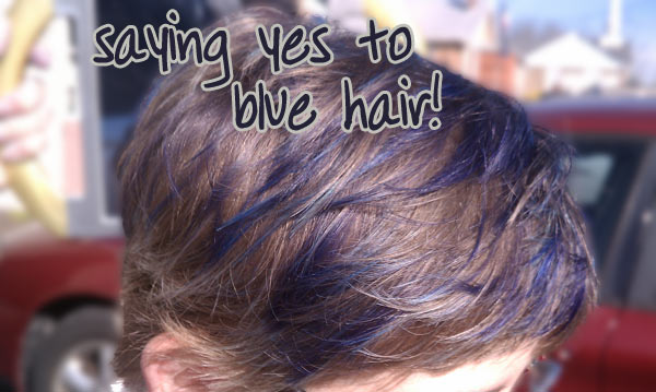 Saying yes to blue hair