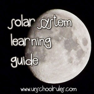 Solar system and space unit study guide for homeschoolers and unschoolers