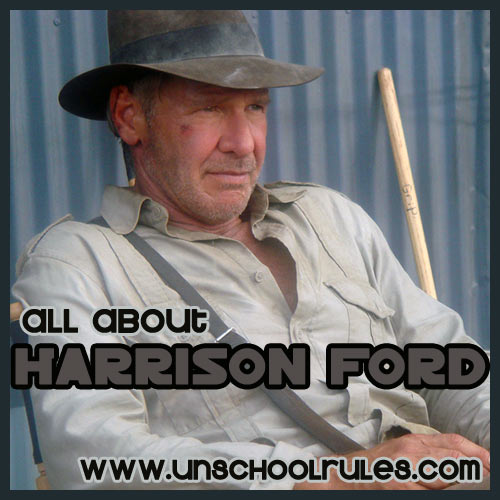 Harrison Ford unit study guide for homeschoolers and unschoolers