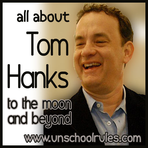 Tom Hanks unit study guide for homeschoolers and unschoolers