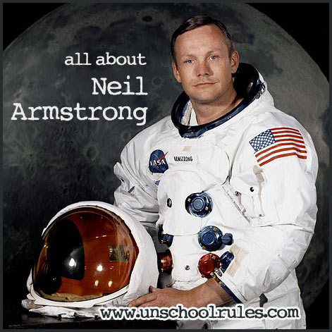 Neil Armstrong unit study guide for homeschoolers and unschoolers