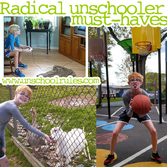 Radical unschooler must-haves