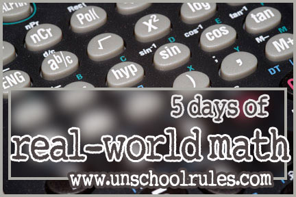 Unschooling and math in the real world