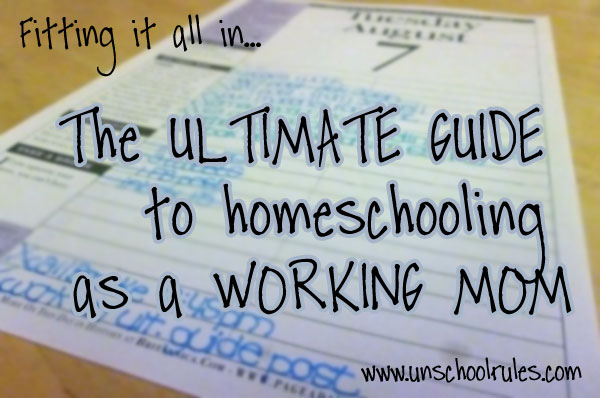 The Ultimate Guide to Homeschooling as a Working Mom