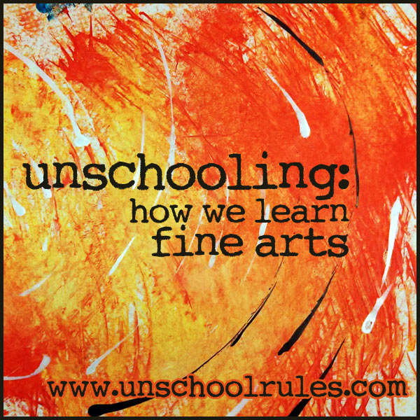 Unschooling: How we learn fine arts