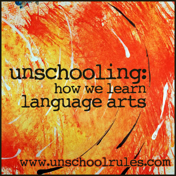 Unschooling language arts