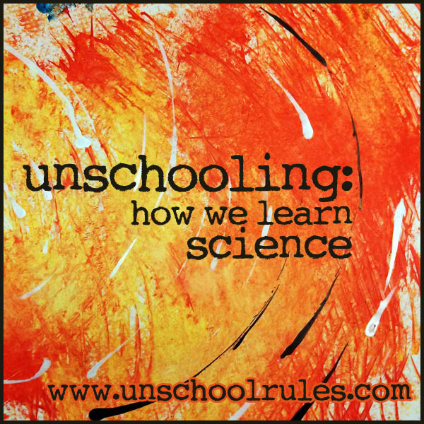 Unschooling science
