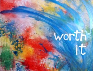 Worth It, acrylic on yupo art by Joan Otto