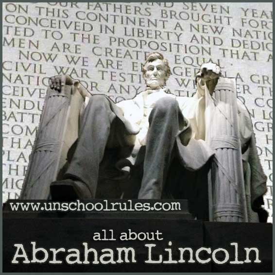 Learn about President Abraham Lincoln in this brief study from Unschool Rules