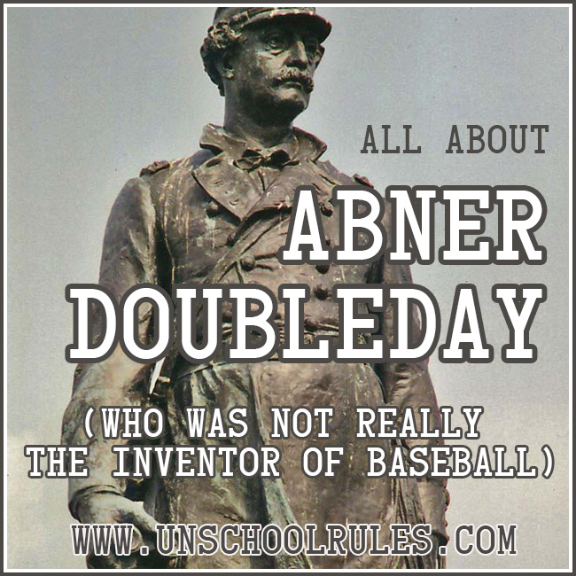 Abner Doubleday unit study on Unschool Rules