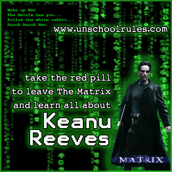 Keanu Reeves unit study from Unschool Rules
