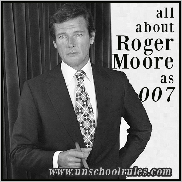 Roger Moore unit study from Unschool Rules