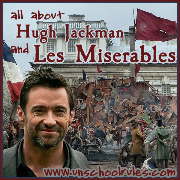 Hugh Jackman Les Misérables unit study