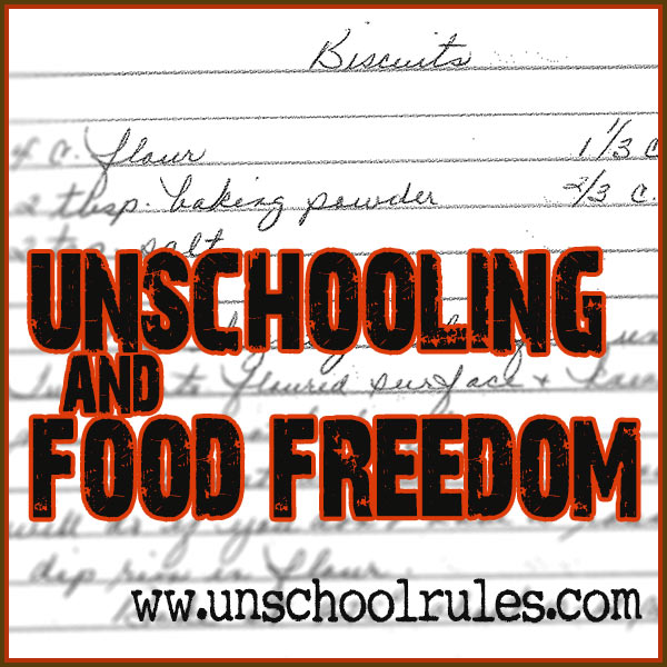 Unschooling and food - Unschool RULES