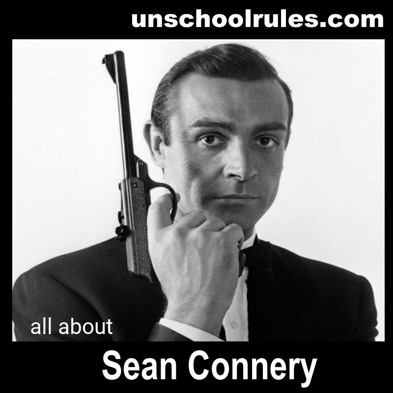 Sean Connery unit study on Unschool RULES