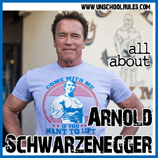 Unschool Rules unit study guide to Arnold Schwarzenegger
