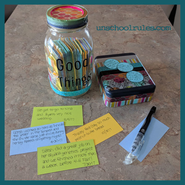 Our Good Things Jar invites family members to celebrate big and small moments (Unschool Rules).