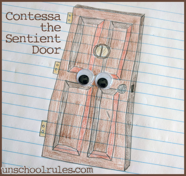 Unschool Rules Family Writing Project: Contessa the Sentient Door