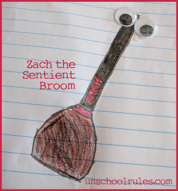 Unschool Rules Family Writing Project: Zach the Sentient Broom