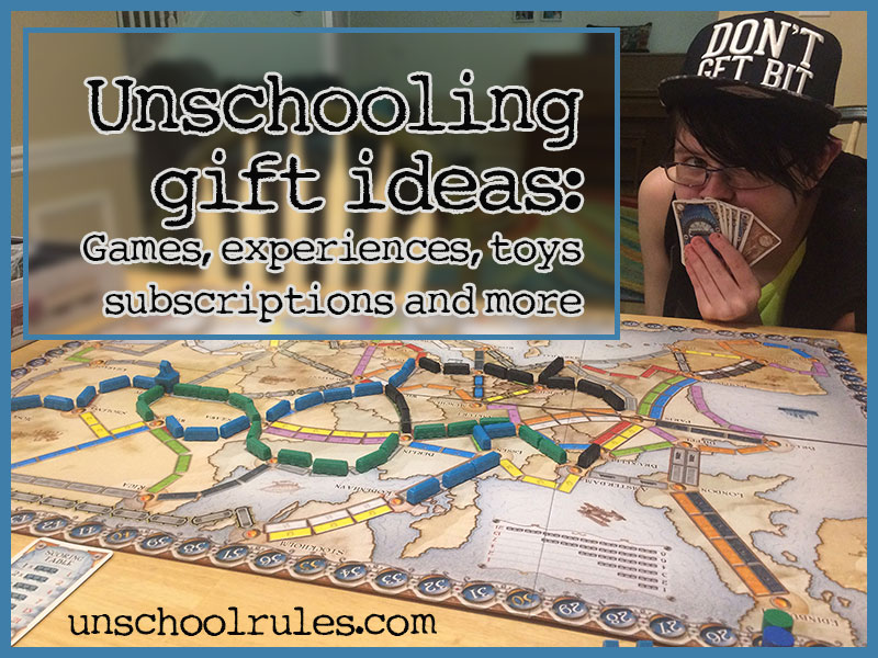 Unschool Rules unschooling gift ideas guide: Games, toys, subscriptions, electronics and more