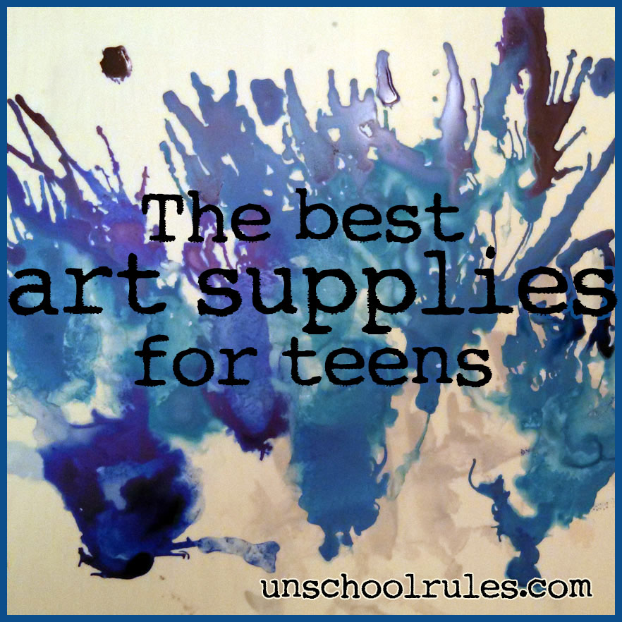 Unschool Rules: See the Best Teen Art Supplies